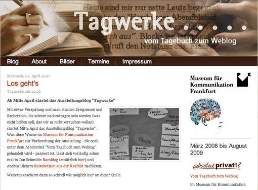 Start des Tagwerke-Ausstellungsblogs im April 2007